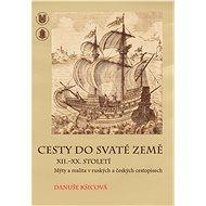 Cesty do Svaté země XII.–XX. století - Elektronická kniha