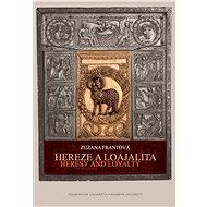 Hereze a loajalita. Heresy and Loyalty - Elektronická kniha