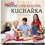 Moje první opravdová kuchařka - Elektronická kniha