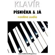 Klavír, písnička & já (+online audio) - Zdeněk Šotola, 63 stran