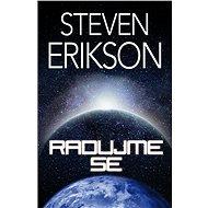 Radujme se - Steven Erikson, 456 stran