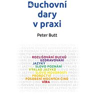 Duchovní dary v praxi - Peter Butt, 119 stran