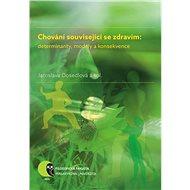 Chování související se zdravím: determinanty, modely a konsekvence - Elektronická kniha