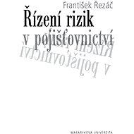Řízení rizik v pojišťovnictví - František Řezáč, 222 stran
