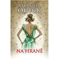 Na hraně - Amanda Quick, 312 stran