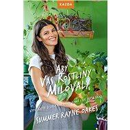 Aby vás rostliny milovaly - Summer Rayne Oakes, 204 stran