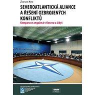 Severoatlantická aliance a řešení ozbrojených konfliktů - Elektronická kniha