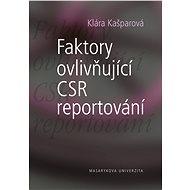 Faktory ovlivňující CSR reportování - Elektronická kniha