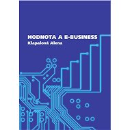Hodnota a e-business - Alena Klapalová, 180 stran