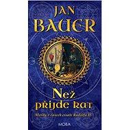 Než přijde kat - Jan Bauer, 264 stran