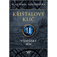 Křišťálový klíč II - Vídeňský sen - Elektronická kniha