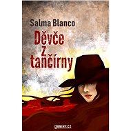 Děvče z tančírny - Salma Blanco, 559 stran