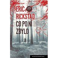 Co po ní zbylo - Eric Rickstad, 415 stran