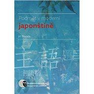 Podmět v moderní japonštině - Jiří Matela, 284 stran