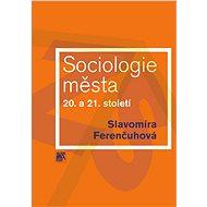 Sociologie města 20. a 21. století - Elektronická kniha
