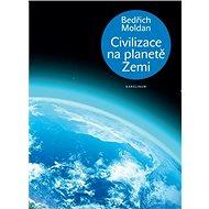 Civilizace na planetě Zemi - Elektronická kniha