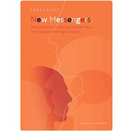 New Messengers: Short Narratives in Plays by Michael Frayn, Tom Stoppard and August Wilson - Elektronická kniha