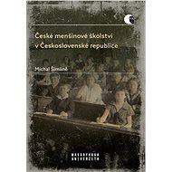 České menšinové školství v Československé republice - Michal Šimáně, 218 stran