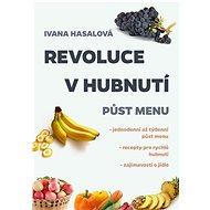 Revoluce v hubnutí - Ivana Hasalová, 67 stran