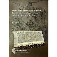 Pravé, věrné a křesťanské příměřie… - Elektronická kniha