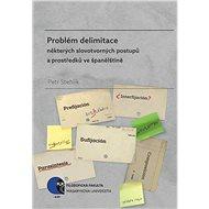 Problém delimitace některých slovotvorných postupů a prostředků ve španělštině - Elektronická kniha