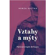 Vztahy a mýty - Honza Vojtko, 184 stran