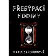 Přesýpací hodiny - Marie Jakoubková, 74 stran