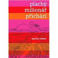 Plachý milionář přichází - Elektronická kniha