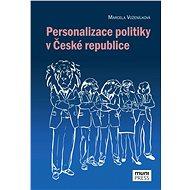 Personalizace politiky v České republice - Elektronická kniha