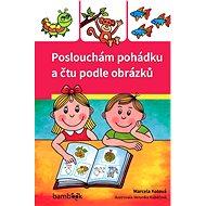 Poslouchám pohádku a čtu podle obrázků - Elektronická kniha