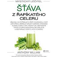 Mystický léčitel: Šťáva z řapíkatého celeru - Elektronická kniha