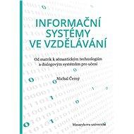 Informační systémy ve vzdělávání - Michal Černý, 138 stran