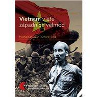 Vietnam v éře západních velmocí - Elektronická kniha