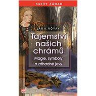 Tajemství našich chrámů - Magie, symboly a záhadné jevy - Elektronická kniha