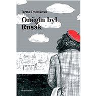 Oněgin byl Rusák - Elektronická kniha