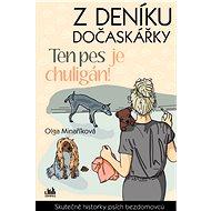 Z deníku dočaskářky - Ten pes je chuligán! - Elektronická kniha