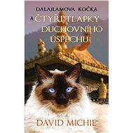 Dalajlamova kočka a čtyři tlapky duchovního úspěchu - Elektronická kniha