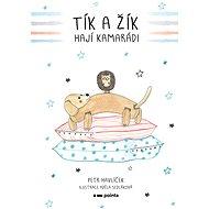 Tík a Žík, hají kamarádi - Elektronická kniha