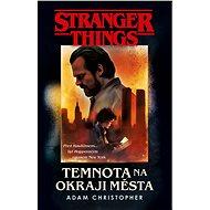 Stranger Things: Temnota na okraji města - Elektronická kniha