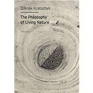 The Philosophy of Living Nature - Elektronická kniha