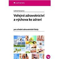 Veřejné zdravotnictví a výchova ke zdraví - Elektronická kniha