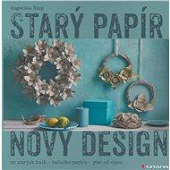 Starý papír - nový design - Elektronická kniha