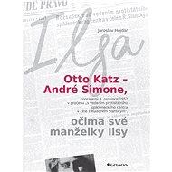 Otto Katz – André Simone očima své manželky Ilsy - Elektronická kniha
