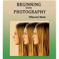 Beginning with photography - Elektronická kniha