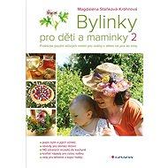 Bylinky pro děti a maminky 2 - Elektronická kniha