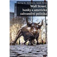 Wall Street, banky a americká zahraniční politika - Elektronická kniha