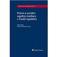Právní a sociální aspekty mediace v České republice - Elektronická kniha