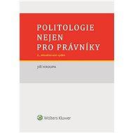 Politologie nejen pro právníky - 2., aktualizované vydání - Elektronická kniha
