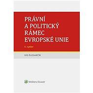 Právní a politický rámec Evropské unie - 5. vydání - Elektronická kniha