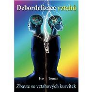 Debordelizace vztahů - Elektronická kniha